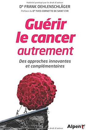 Guerir le cancer autrement