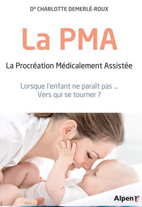 La PMA - La procreation Medicalement Assistee