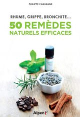 50 remedes naturels efficaces - Rhume, grippe, bronchite…
