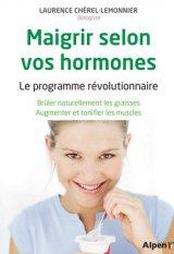 Maigrir selon vos hormones. Le programme revolutionnaire