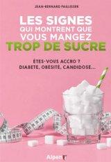 Les signes qui montrent que vous mangez trop de sucre