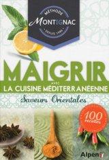Methode Montignac depuis 1986. Maigrir avec la cuisine mediterranee