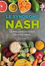 Le syndrome Nash - La maladie du soda, du foie gras