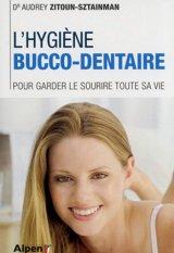 L-Hygiene bucco-dentaire. Pour garder le sourire toute sa vie