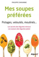 Mes soupes preferees. Potages, veloutes, moulines…