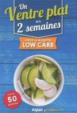 Un ventre plat en 2 semaines avec le regime low carb + 50 recettes