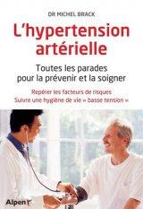 L-Hypertension arterielle. Toutes les parades pour prevenir et la soigner