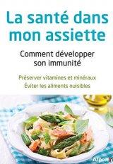 La Sante dans mon assiette Comment developper mon immunite