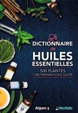 Le Dictionnaire Medisite des Huiles Essentielles