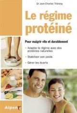 Le Regime proteine. Pour maigrir vite et durablement