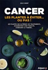 Cancer - Les plantes à éviter... ou pas !