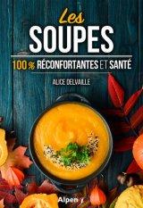 Les soupes - 100% reconfortantes et sante