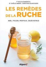 Les remedes de la ruche - Miel, pollen, propolis, gelee royale