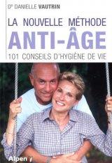La Nouvelle methode anti-age - 101 conseils d-hygiene de vie