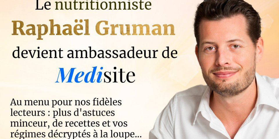 Medisite vous présente son ambassadeur, le nutritionniste Raphaël Gruman